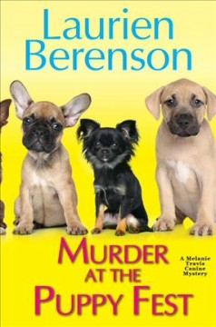 Murder at the puppy fest /  Laurien Berenson. - Laurien Berenson.