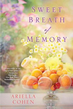 Sweet breath of memory /  Ariella Cohen.