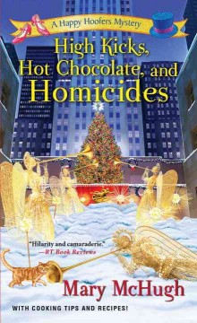 High kicks, hot chocolate, and homicides /  Mary McHugh. - Mary McHugh.