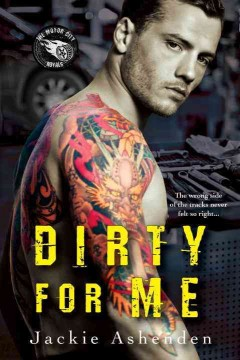 Dirty for me /  Jackie Ashenden.