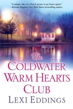 The Coldwater Warm Hearts Club /  Lexi Eddings. - Lexi Eddings.