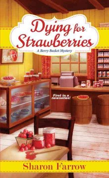 Dying for strawberries /  Sharon Farrow.