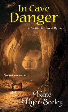 In cave danger /  Kate Dyer-Seeley.