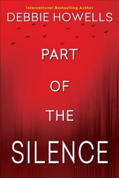Part of the silence /  Debbie Howells.