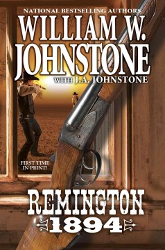 Remington, 1894 /  William W. Johnstone ; with J.A. Johnstone. - William W. Johnstone ; with J.A. Johnstone.