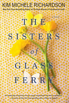 The sisters of Glass Ferry /  Kim Michele Richardson.