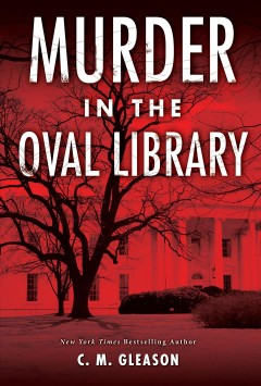 Murder in the oval library /  C.M. Gleason.