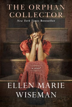 The orphan collector /  Ellen Marie Wiseman.
