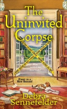 The uninvited corpse /  Debra Sennefelder.