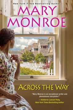 Across the way /  Mary Monroe.