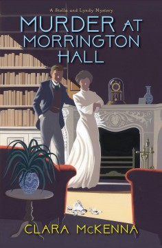 Murder at Morrington Hall /  Clara McKenna. - Clara McKenna.