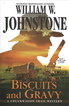 Biscuits and gravy /  William W. Johnstone and J.A. Johnstone. - William W. Johnstone and J.A. Johnstone.