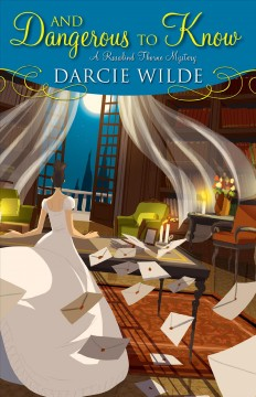 And dangerous to know /  Darcie Wilde. - Darcie Wilde.