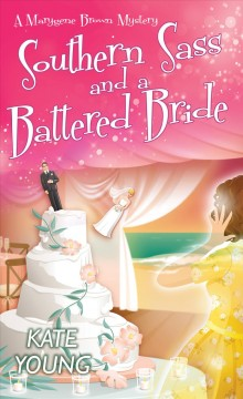 Southern sass and a battered bride /  Kate Young.