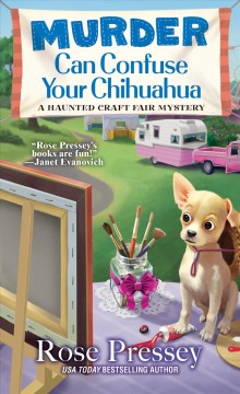 Murder can confuse your chihuahua /  Rose Pressey.
