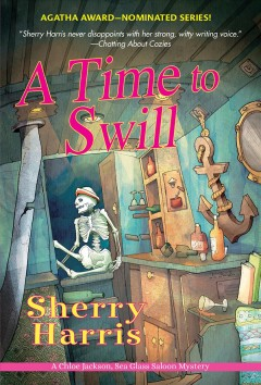 Time to swill /  Sherry Harris.