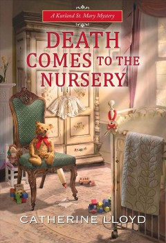 Death comes to the nursery /  Catherine Lloyd. - Catherine Lloyd.
