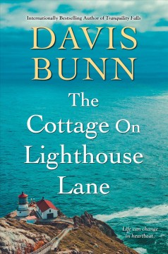 The cottage on Lighthouse Lane /  Davis Bunn. - Davis Bunn.
