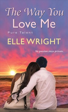The way you love me /  Elle Wright.