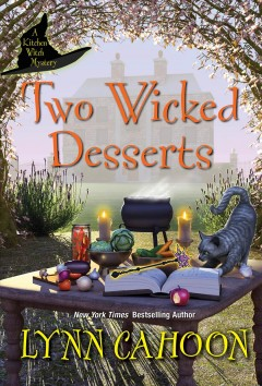 Two wicked desserts : a kitchen witch mystery / Lynn Cahoon.