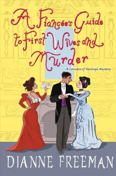 A fiancée's guide to first wives and murder /  Dianne Freeman.