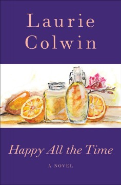 Happy all the time : a novel / by Laurie Colwin.