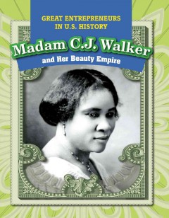 Madam C.J. Walker and her beauty empire /  Caitie McAneney. - Caitie McAneney.