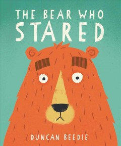 The bear who stared /  Duncan Beedie.
