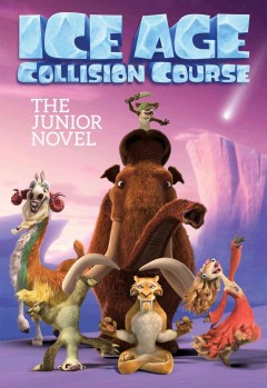 Ice age collision course : the junior novel.
