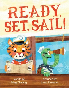 Ready, set, sail! /  words by Meg Fleming ; pictures by Luke Flowers.