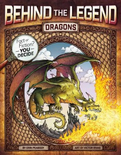 Dragons /  by Erin Peabody ; art by Victor Rivas. - by Erin Peabody ; art by Victor Rivas.