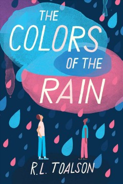 The colors of the rain /  R.L. Toalson.
