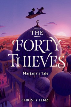 The forty thieves : Marjana's tale / by Christy Lenzi. - by Christy Lenzi.