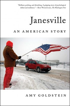 Janesville : an American story / Amy Goldstein.