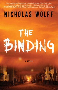 The binding : a novel / Nicholas Wolff.