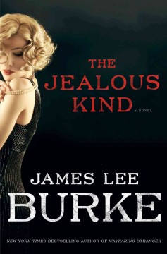 The jealous kind : a novel / James Lee Burke. - James Lee Burke.