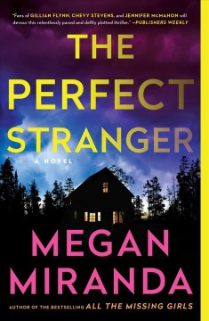 The perfect stranger /  Megan Miranda.