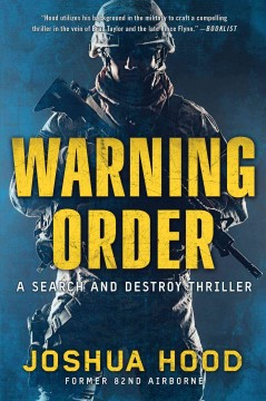 Warning order : a search and destroy thriller / Joshua Hood.