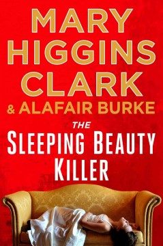 The Sleeping Beauty Killer / Mary Higgins Clark and Alafair Burke - Mary Higgins Clark and Alafair Burke