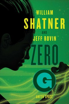 Green space : a novel / William Shatner and Jeff Rovin. - William Shatner and Jeff Rovin.