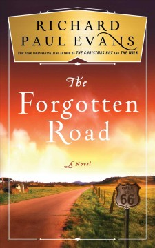 The forgotten road : a novel / Richard Paul Evans.