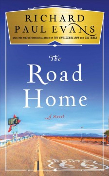 The road home /  Richard Paul Evans.