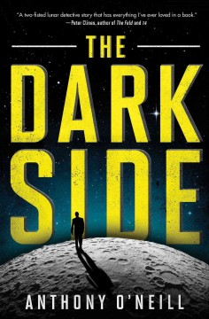 The dark side /  Anthony O'Neill. - Anthony O'Neill.