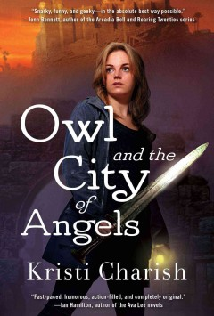 Owl and the City of Angels /  Kristi Charish.