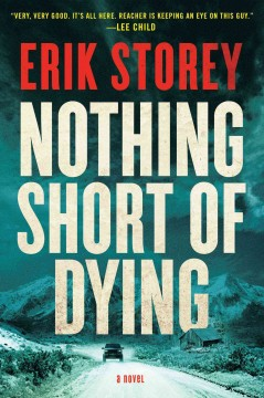 Nothing short of dying : a Clyde Barr novel / by Erik Storey.