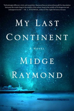 My last continent : a novel / Midge Raymond.