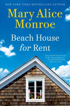 Beach house for rent /  Mary Alice Monroe.