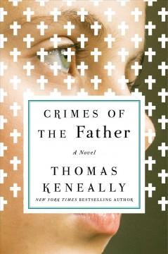 Crimes of the father : a novel / by Thomas Keneally.