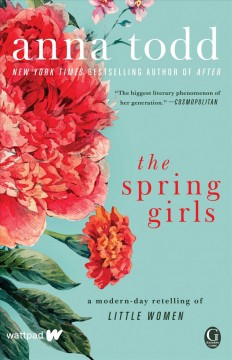 The Spring girls /  Anna Todd. - Anna Todd.