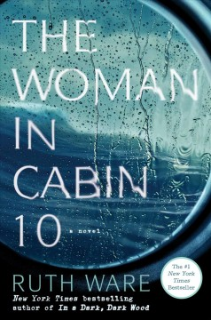 The woman in cabin 10 /  Ruth Ware.